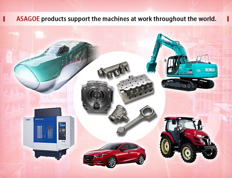 Asagoe products support the machines at work throughout the world